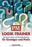 P.M. Logik-Trainer für Einsteiger und Profis: Die besten Denk- und Knobelaufgaben - P.M.-Gruppe