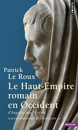 Nouvelle histoire de l'Antiquité, 8 : Le Haut Empire romain en Occident par Patrick Le Roux