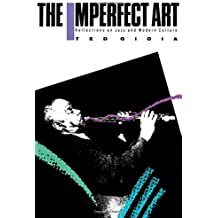 The Imperfect Art: Reflections on Jazz and Modern Culture (Portable Stanford Book Series) by Ted Gioia (1991-02-21)