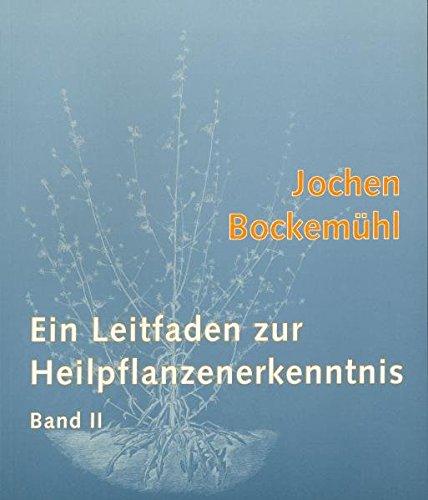 Ein Leitfaden zur Heilpflanzenerkenntnis, Bd.2