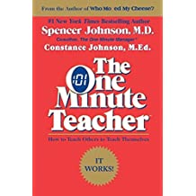The One Minute Teacher: How to Teach Others to Teach Themselves by Constance Johnson (1988-08-31)