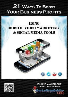 -21-ways-to-boost-your-business-profits-using-mobile-video-marketing-social-media-tools-albright-ela
