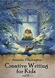 Creative Writing for Kids vol 2: Volume 2