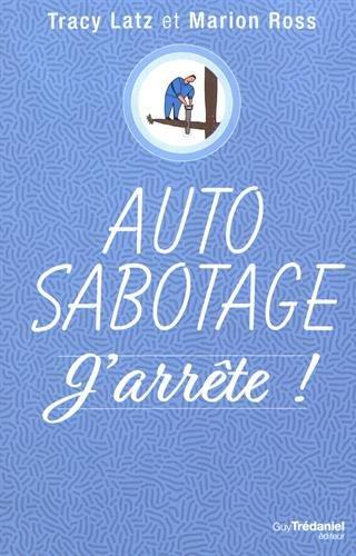 Auto sabotage : J'arrête ! par
