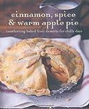Cinnamon, Spice & Warm Apple Pie (Cookery)