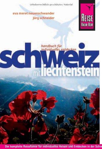 Reiseführer: Schweiz und Liechtenstein