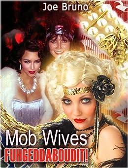 Mob Wives – Fuhgeddaboudit! by [Bruno, Joe]