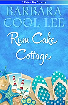 Rum Cake Cottage (A Pajaro Bay Mystery Book 5) (English Edition) di [Lee, Barbara Cool]