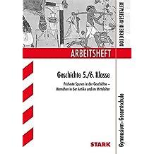 Arbeitsheft Gymnasium Nordrhein-Westfalen - Geschichte 5./6. Klasse: Früheste Spuren in der Geschichte - Antike und Mittelalter