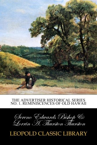 The Advertiser Historical Series No. 1. Reminiscences of Old Hawaii Old West Classic Weste
