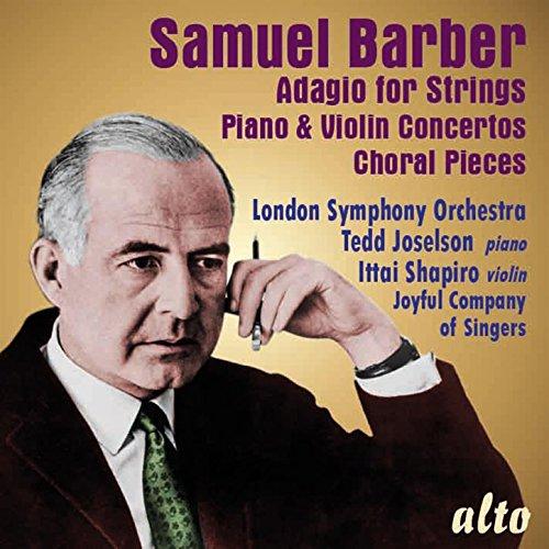 Samuel Barber: Adagio for Strings; Piano & Violin Concerto; 4 Choral Pieces