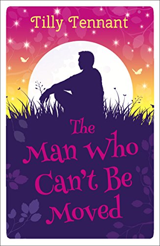 The Man Who Can't Be Moved by Tilly Tennant