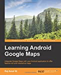 Integrate Google Maps with your Android application to offer feature-rich and interactive maps  About This Book  * Set up the development environment and obtain the Google API key to create your first map application * Create a cutting edge Google ma...