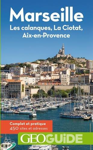 Descargar Libro Marseille: Les calanques, La Ciotat, Aix-en-Provence de Frédéric Denhez