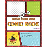 Draw Your Own Comic Book For Kids: Blank Comic Book Notebook Journal Draw Your Own Comics With Variety Of Templates For Comic Book Drawing (Large Blank Comic Book)