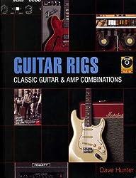 Guitar Rigs: Classic Guitar & Amp Combinations