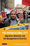 The Intercultural City: Migration, Minorities and the Management of Diversity