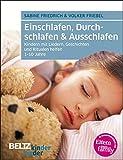 Einschlafen, Durchschlafen & Ausschlafen: Kindern mit Liedern, Geschichten und Ritualen helfen (kinderkinder)
