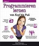 Was lernen Sie in diesem Buch?Es ist kein Geheimnis, dass die Welt um Sie herum immer computerbasierter, vernetzter, konfigurier- und programmierbarer wird. Sie können passiv daran teilhaben – oder Sie können lernen zu programmieren. I...