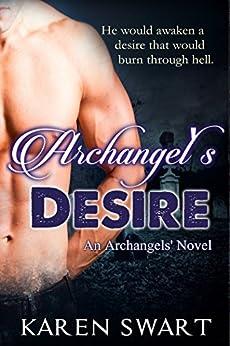 Archangel's Desire (Archangels' Book 1) by [Swart, Karen]