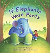If Elephants Wore Pants by Henriette Barkow (2004-08-01)