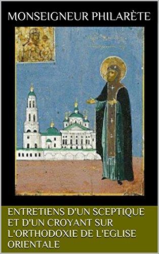 Entretiens d'un sceptique et d'un croyant sur l'orthodoxie de l'Eglise orientale