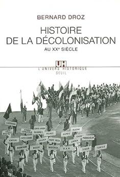 Histoire de la décolonisation au XXe siècle par [Droz, Bernard]