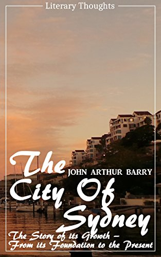 The City of Sydney (John Arthur Barry) - fully illustrated -  (Literary Thoughts Edition) (English Edition)