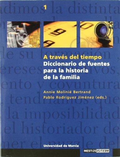 A Traves del Tiempo: Diccionario de Fuentes para la Historia de la Familia