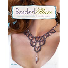 Beaded Allure: Beadweaving Patterns for 25 Romantic Projects (English Edition)