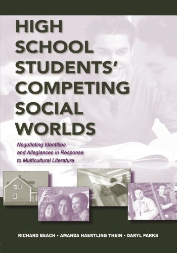 High School Students' Competing Social Worlds: Negotiating Identities and Allegiances in Response to Multicultural Literature by Richard Beach (2007-07-29) par Richard Beach;Amanda Haertling Thein;Daryl L. Parks