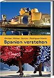 Spanien verstehen - Arno Gimber