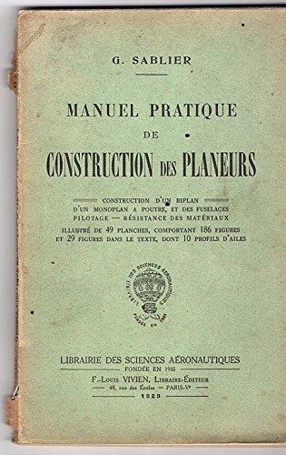 Manuel pratique de construction des planeurs. constuction d'un biplan, d'un monoplan à poutre et des fuselages pilotage-résistance des matériaux. ... le texte dont 10 profils d'aile. paris, 1929