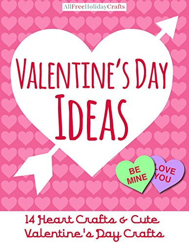 Valentine's Day Ideas: 14 Heart Crafts and Cute Valentine's Day Crafts (English...