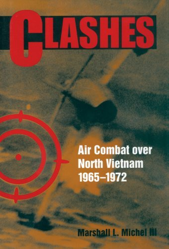 Clashes: Air Combat over North Vietnam, 1965-1972 by Marshall L. Michell III (2007-03-01)