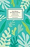Das Atelier im Gr?nen: Henri Matisse - Die Jahre in Issy (Insel-B?cherei)