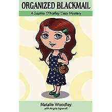 Organized Blackmail: A Sophia O'Malley Cozy Mystery - Book #1