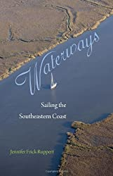 Waterways: Sailing the Southeastern Coast by Frick-Ruppert, Jennifer (2014) Hardcover