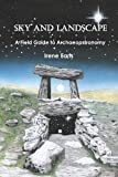Sky and Landscape: A Field Guide to Archaeoastronomy
