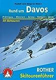 Rund um Davos: Prättigau - Klosters - Arosa - Bergün - Bivio. 50 Skitouren (Rother Skitourenführer) - Rudolf Weiss, Siegrun Weiss