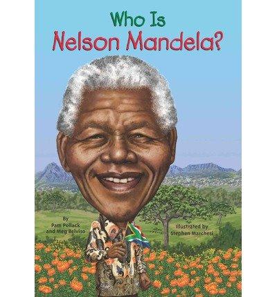 [(Who Was Nelson Mandela? )] [Author: Pam Pollack] [Jan-2014]