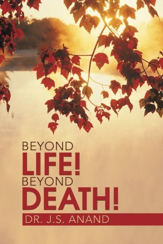 Beyond Life! Beyond Death! by Dr. J. S. Anand (2014-03-11)