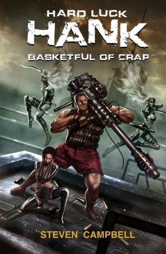 Hard Luck Hank: Basketful of Crap (Volume 2) by Steven Campbell (2014-04-21) par Steven Campbell