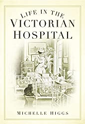Life in the Victorian Hospital