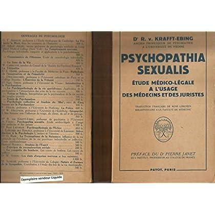 Psychopathia Sexualis - Etudes médico-légale à l'usage des médecins et des juristes - Préface du Dr Pierre Janet