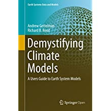 Demystifying Climate Models: A Users Guide to Earth System Models
