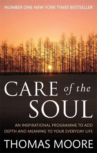 care-of-the-soul-an-inspirational-programme-to-add-depth-and-meaning-to-your-everyday-life