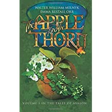 The Apple and the Thorn: The Tales of Avalon Series: Volume 1
