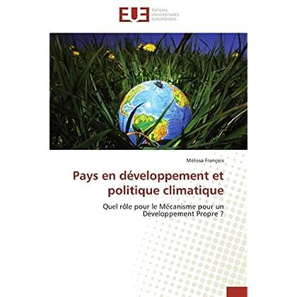 Pays en développement et politique climatique: Quel rôle pour le Mécanisme pour un Développement Propre ?