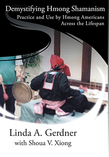 Demystifying Hmong Shamanism: Practice and Use por Linda A Gerdner